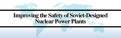 Improving the Safety of Soviet-Designed Nuclear Power Plants